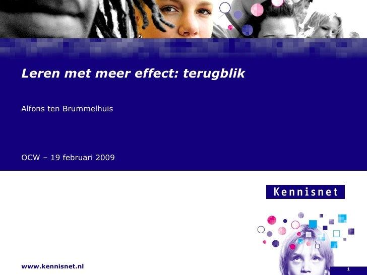 Leren met meer effect: terugblik Alfons ten Brummelhuis  OCW – 19 februari 2009