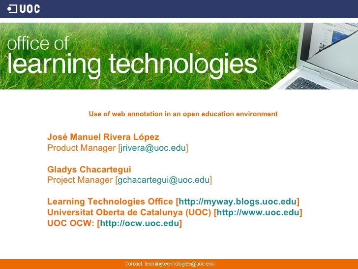 Use of web annotation in an open education environment   José Manuel Rivera López Product Manager [jrivera@uoc.edu]  Glady...