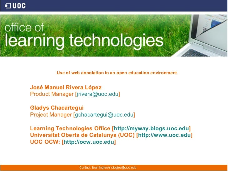 Use of web annotation in an open education environmentJosé Manuel Rivera LópezProduct Manager [jrivera@uoc.edu]Gladys Chac...