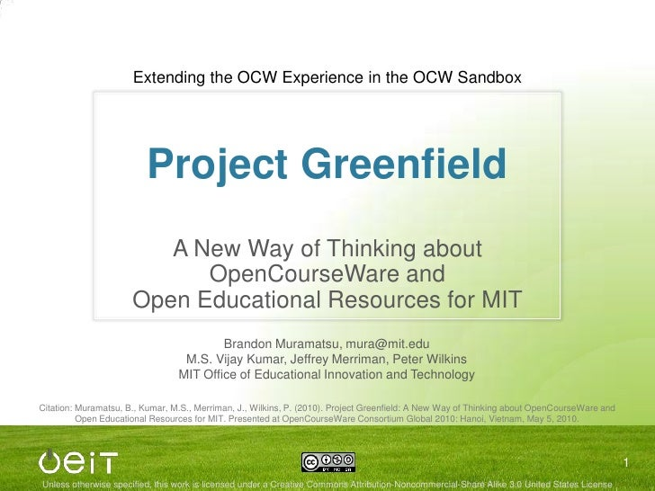 Project Greenfield<br />A New Way of Thinking about<br />OpenCourseWare and<br />Open Educational Resources for MIT<br />E...
