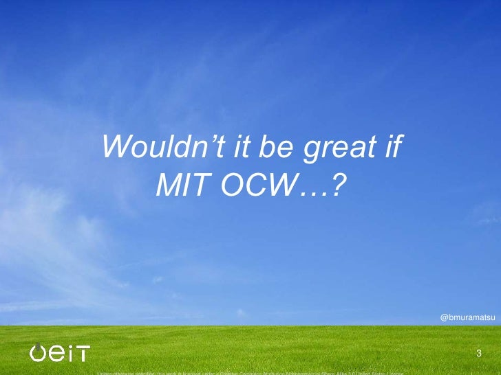 Wouldn't it be great ifMIT OCW…?<br />3<br />
