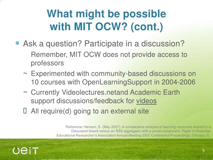 What might be possiblewith MIT OCW? (cont.)<br />Ask a question? Participate in a discussion?<br />Remember, MIT OCW does...