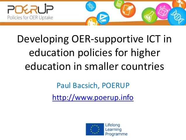 Developing OER-supportive ICT in education policies for higher education in smaller countries Paul Bacsich, POERUP http://...