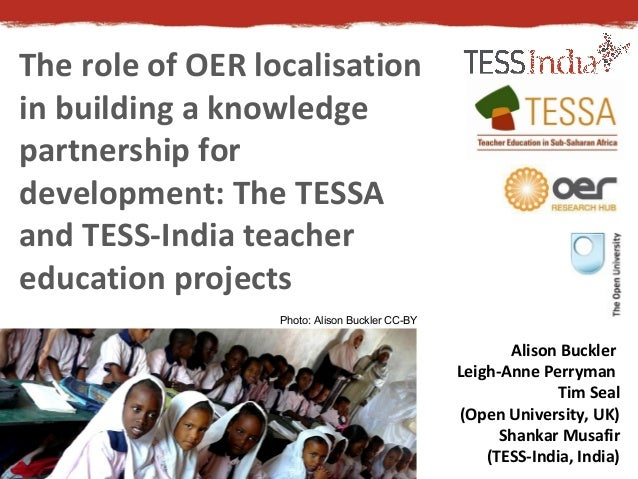 The role of OER localisation  in building a knowledge  partnership for  development: The TESSA  and TESS-India teacher  ed...