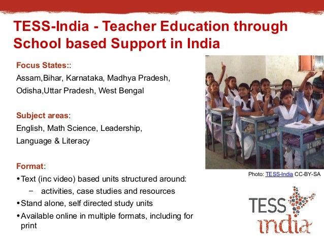 TESS-India - Teacher Education through  School based Support in India  Focus States::  Assam,Bihar, Karnataka, Madhya Prad...