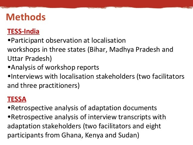 Methods  TESS-India  •Participant observation at localisation  workshops in three states (Bihar, Madhya Pradesh and  Uttar...