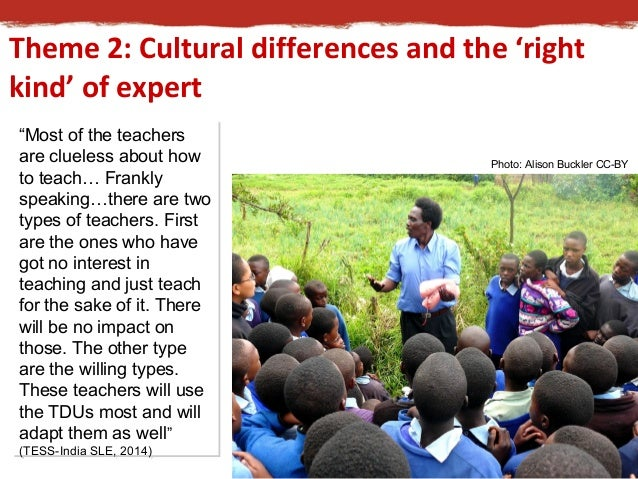 """Theme 2: Cultural differences and the 'right  kind' of expert  """"Most of the teachers  are clueless about how  to teach… Fr..."""