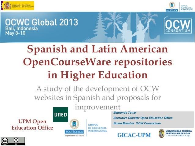 Spanish and Latin AmericanOpenCourseWare repositoriesin Higher EducationA study of the development of OCWwebsites in Spani...