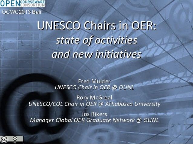 UNESCO Chairs in OER:UNESCO Chairs in OER:state of activitiesstate of activitiesand new initiativesand new initiativesFred...