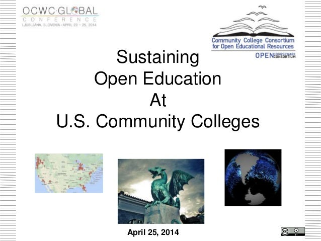Sustaining Open Education At U.S. Community Colleges April 25, 2014