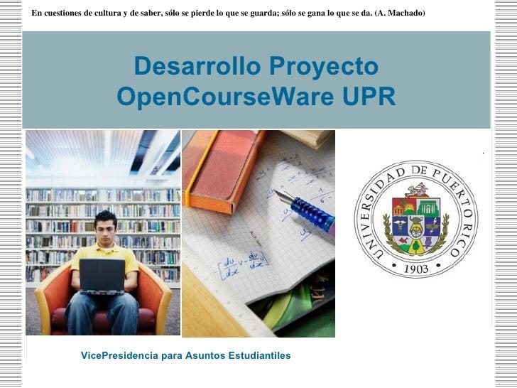 Desarrollo Proyecto OpenCourseWare UPR VicePresidencia para Asuntos Estudiantiles