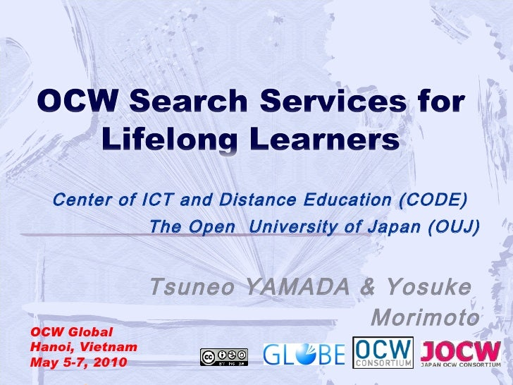 Center of ICT and Distance Education (CODE)  The Open  University of Japan (OUJ) Tsuneo YAMADA & Yosuke  Morimoto         ...