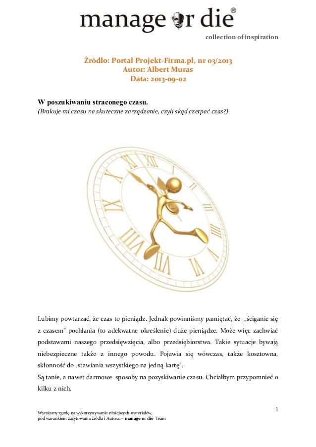 collection of inspiration Źródło: Portal Projekt-Firma.pl, nr 03/2013 Autor: Albert Muras Data: 2013-09-02 W poszukiwaniu ...