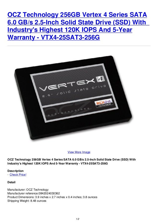 OCZ Technology 256GB Vertex 4 Series SATA6.0 GB/s 2.5-Inch Solid State Drive (SSD) WithIndustrys Highest 120K IOPS And 5-Y...