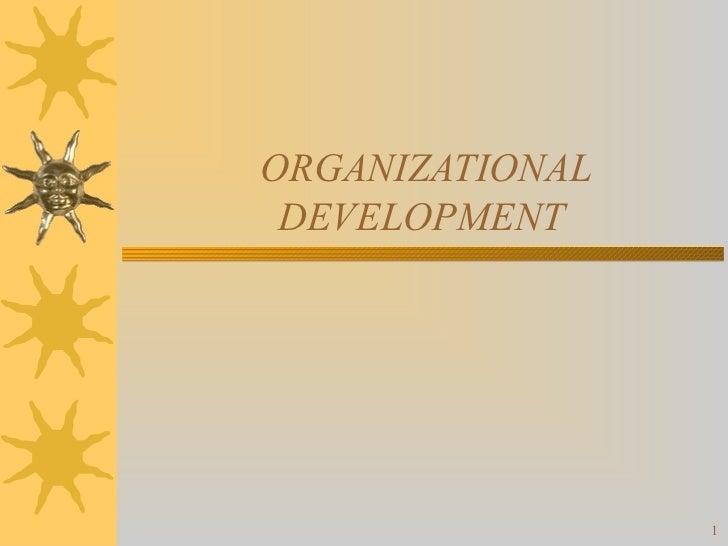 ORGANIZATIONAL DEVELOPMENT                 1