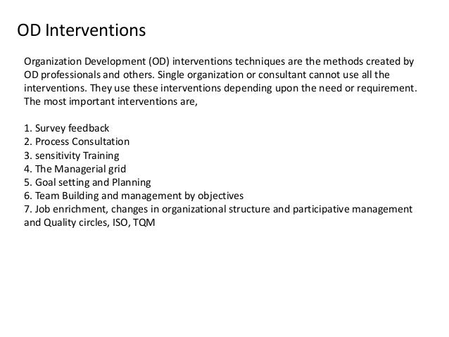 organization development interventions essay Organizational development intervention research report organizational development (od) interventions are generally described as planned change processes that.