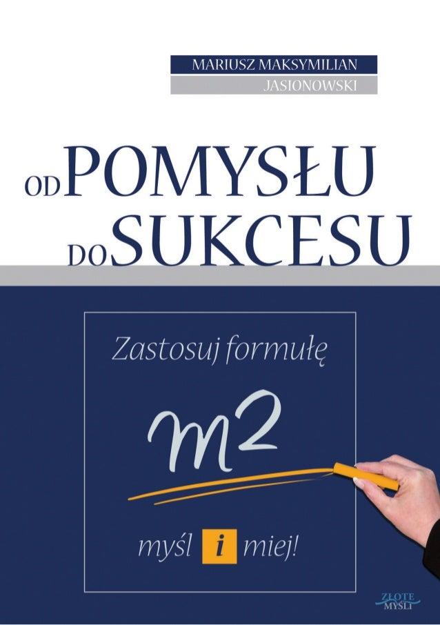 """Ten ebook zawiera darmowy fragment publikacji """"Od pomysłu do sukcesu""""                                               Darmow..."""