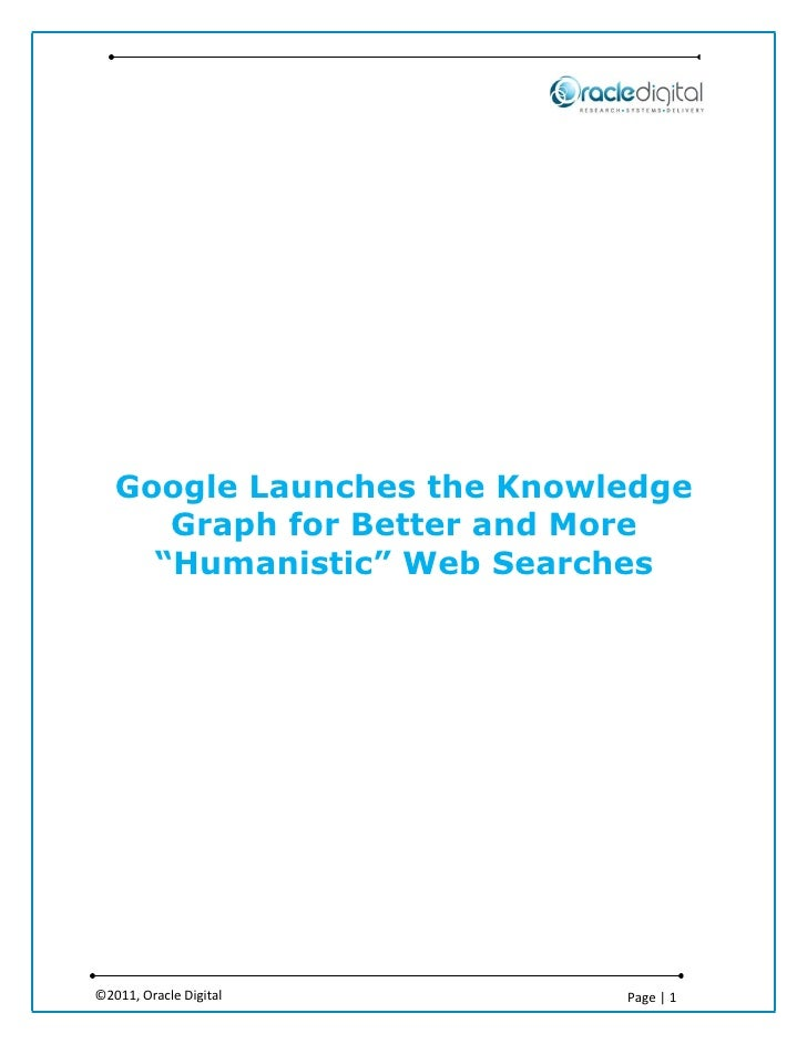 "Google Launches the Knowledge      Graph for Better and More     ""Humanistic"" Web Searches©2011, Oracle Digital       Page..."