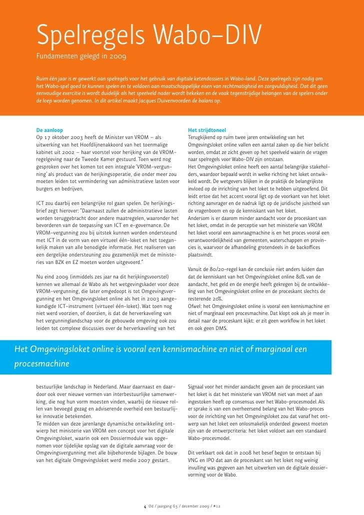 Spelregels Wabo-DIV      Fundamenten gelegd in 2009       Ruim één jaar is er gewerkt aan spelregels voor het gebruik van ...