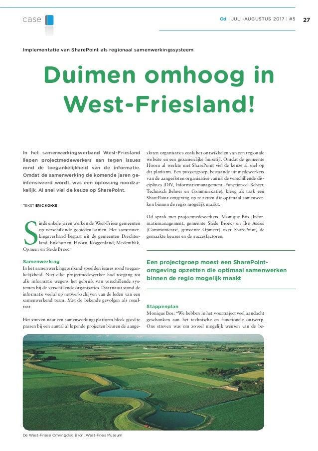 case Od | JULI-AUGUSTUS 2017 | #5 27 In het samenwerkingsverband West-Friesland liepen projectmedewerkers aan tegen issues...