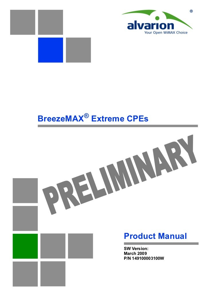 BreezeMAX® Extreme CPEs            INA RY      REL IM  P                 Product Manual                 SW Version:       ...