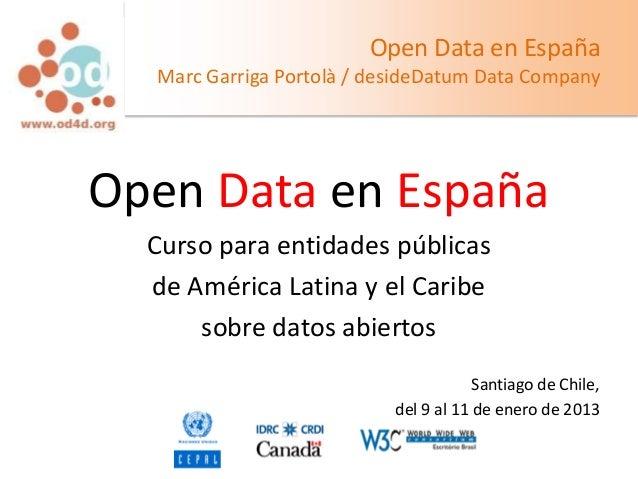 Open Data en España  Marc Garriga Portolà / desideDatum Data CompanyOpen Data en España  Curso para entidades públicas  de...
