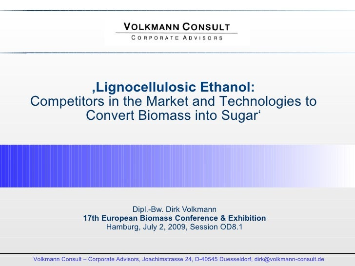 'Lignocellulosic Ethanol: Competitors in the Market and Technologies to         Convert Biomass into Sugar'               ...