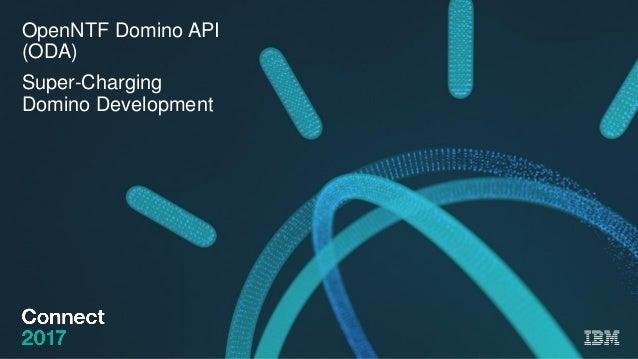 OpenNTF Domino API (ODA) Super-Charging Domino Development