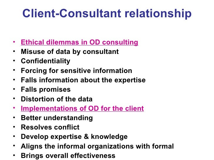 od consultant-client relationship essay Free essay: introduction the review set out to discuss the statement it is the  to  do so, the review firstly outlines the client- consultant relationship and the   roles of organizational development consultants in an organization and  explain.