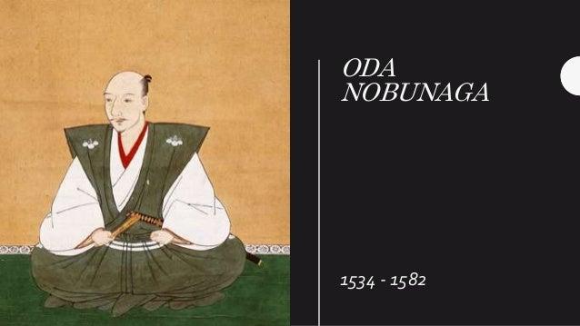 ODA NOBUNAGA 1534 - 1582