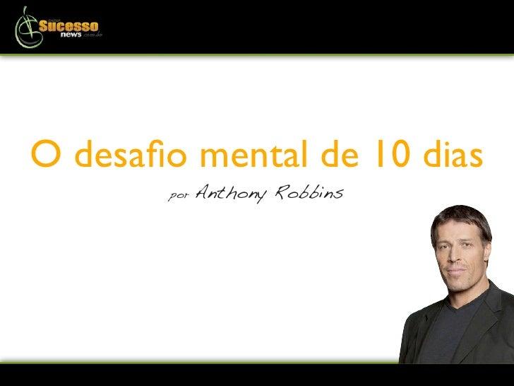 O desafio mental de 10 dias         por   Anthony Robbins