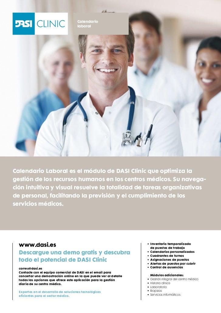 Calendario                                       laboralCalendario Laboral es el módulo de DASI Clinic que optimiza lagest...