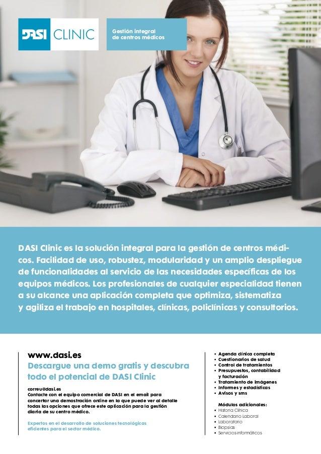 DASI Clinic es la solución integral para la gestión de centros médi- cos. Facilidad de uso, robustez, modularidad y un amp...