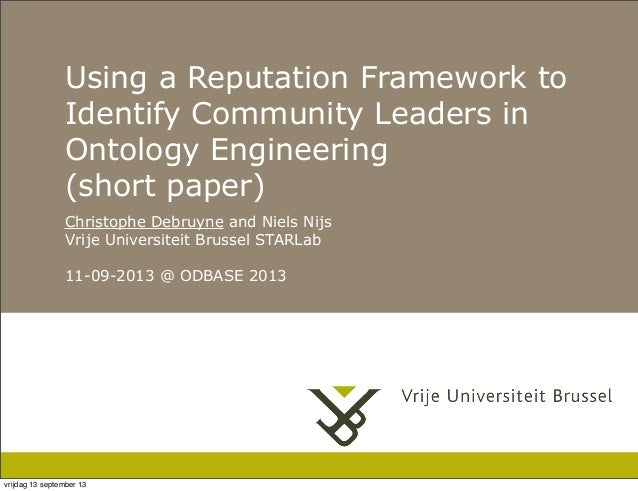 Using a Reputation Framework to Identify Community Leaders in Ontology Engineering (short paper) Christophe Debruyne and N...