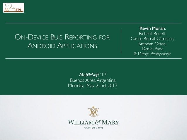 MobileSoft '17 Buenos Aires,Argentina Monday, May 22nd, 2017 Kevin Moran, Richard Bonett, Carlos Bernal-Cárdenas, Brendan ...