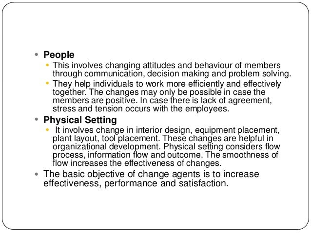  People   This involves changing attitudes and behaviour of members    through communication, decision making and proble...