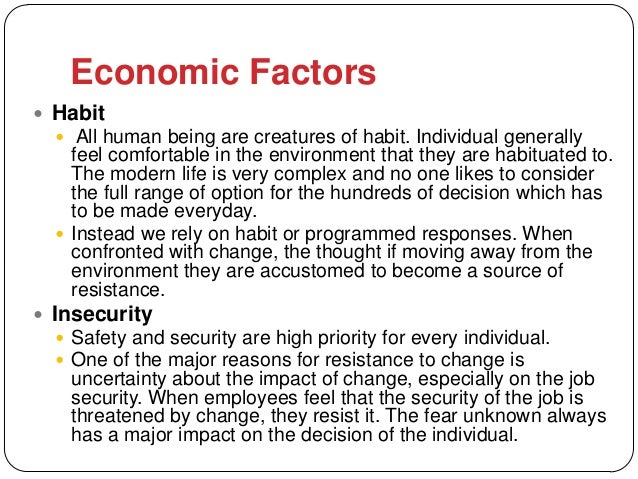 Economic Factors Habit   All human being are creatures of habit. Individual generally    feel comfortable in the environ...