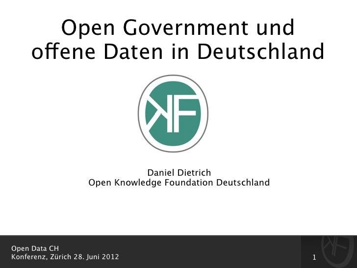 Open Government und     offene Daten in Deutschland                                 Daniel Dietrich                      O...