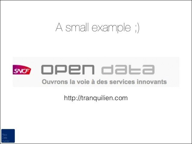 A small example ;)  http://tranquilien.com  Raw Data Hunter