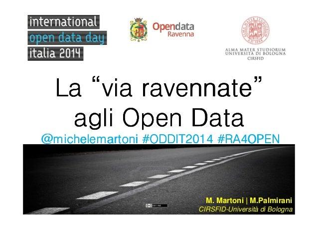 "ravennate"" La ""via ravennate"" agli Open Data @michelemartoni #ODDIT2014 #RA4OPEN  M. Martoni | M.Palmirani CIRSFID-Univers..."