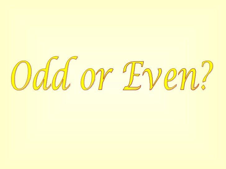 Odd or Even?