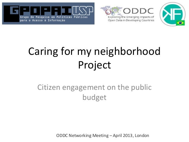 ODDC Networking Meeting – April 2013, LondonCaring for my neighborhoodProjectCitizen engagement on the publicbudget