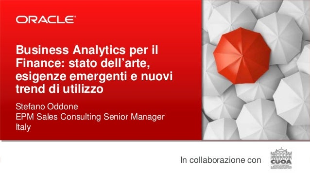 Copyright © 2013, Oracle and/or its affiliates. All rights reserved.1 Business Analytics per il Finance: stato dell'arte, ...