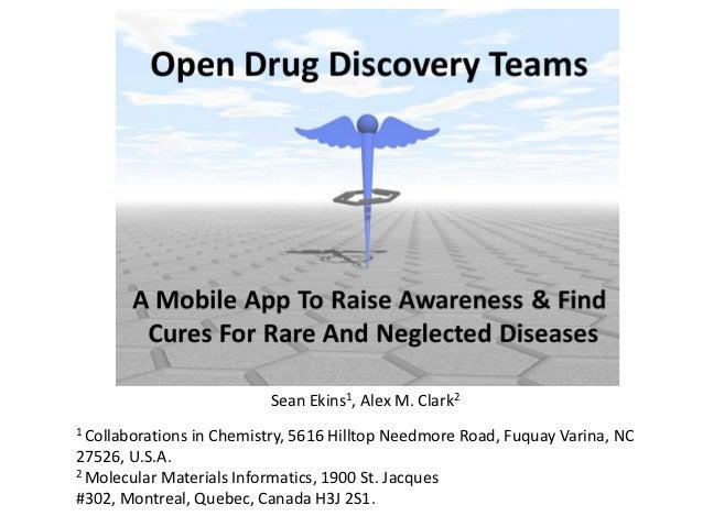 Sean Ekins1, Alex M. Clark21 Collaborations   in Chemistry, 5616 Hilltop Needmore Road, Fuquay Varina, NC27526, U.S.A.2 Mo...