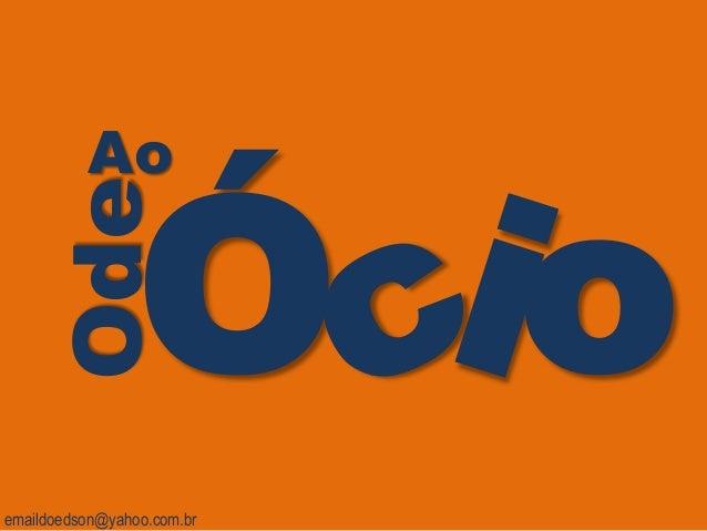 OdeAo emaildoedson@yahoo.com.br