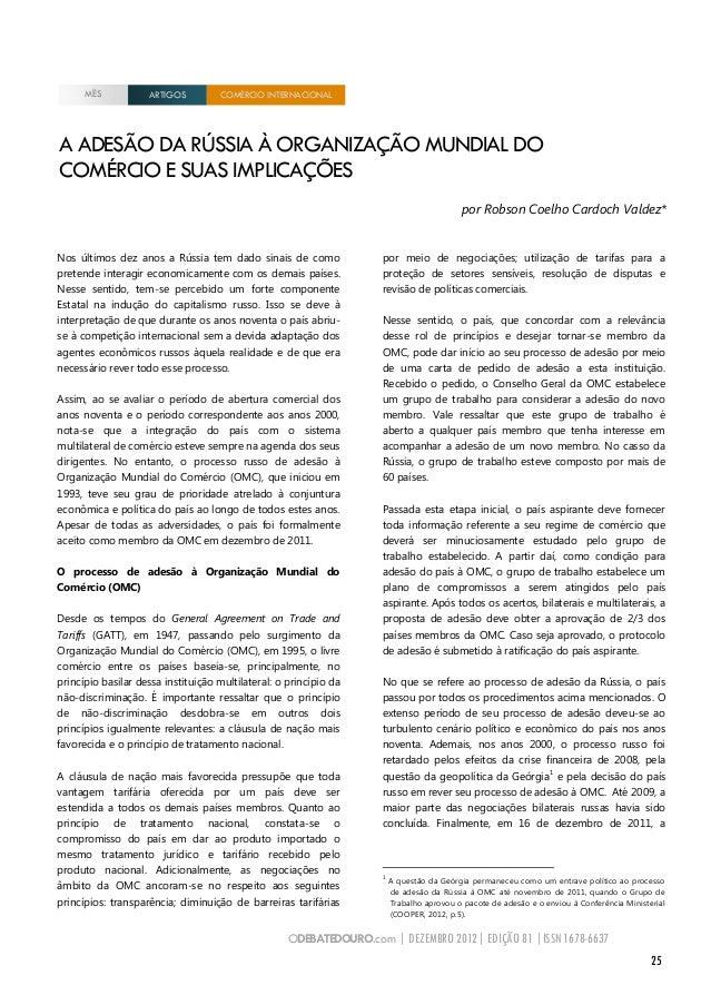 ODEBATEDOURO.com   DEZEMBRO 2012  EDIÇÃO 81  ISSN 1678-6637 25 A ADESÃO DA RÚSSIA À ORGANIZAÇÃO MUNDIAL DO COMÉRCIO E SUAS...