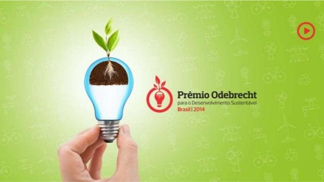"*v* Prêmio Odebrecht  "" /  para o Desenvolvimento Sustentável x * Braswl201""."