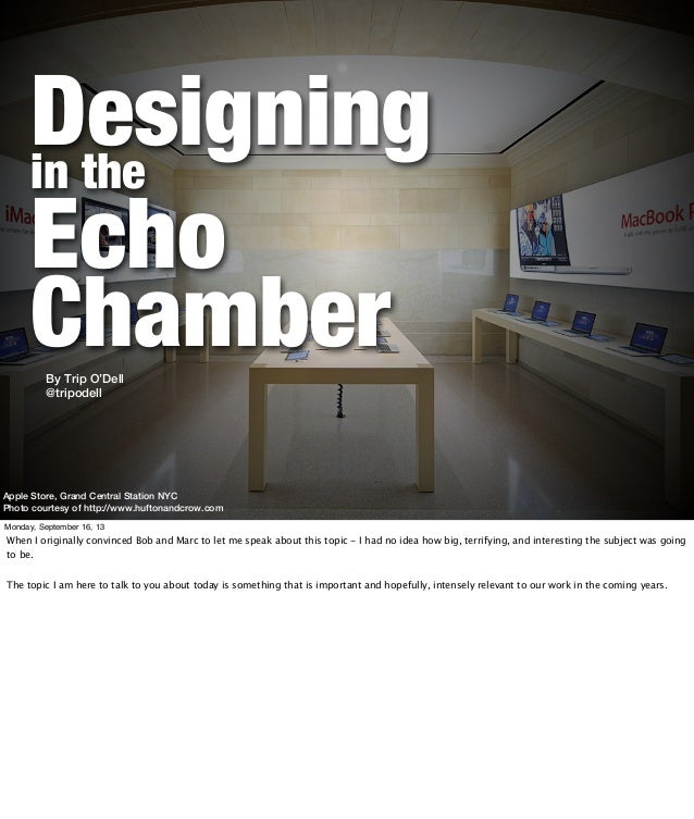 Designingin the Echo Chamber Apple Store, Grand Central Station NYC Photo courtesy of http://www.huftonandcrow.com By Trip...