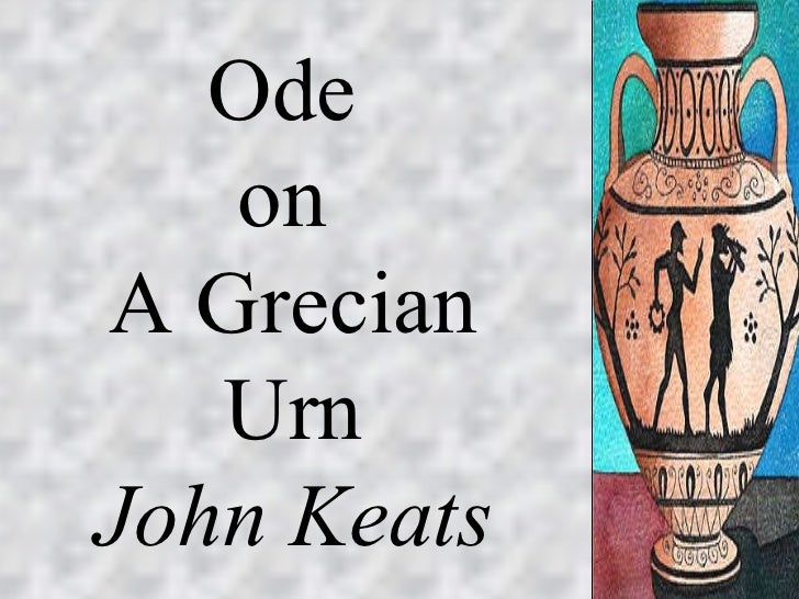 ode on a grecian urn critical analysis Critical theory english periods ode on a grecian urn by john keats: summary and analysis ode on a grecian urn is an ode in which the speaker addresses to an.