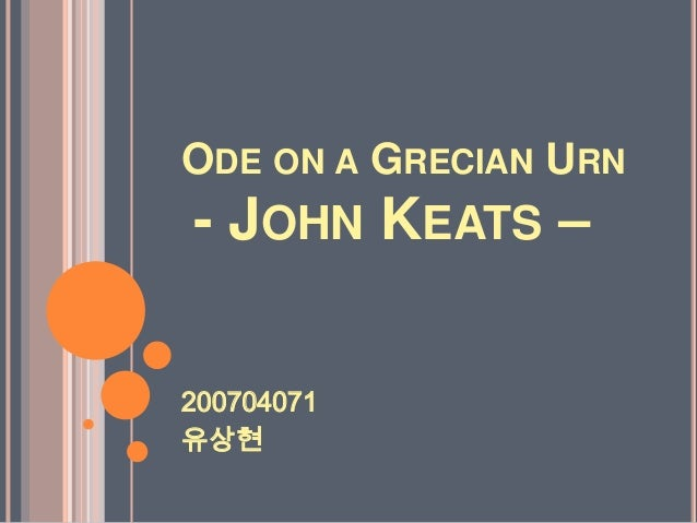 a literary criticism on ode on a grecian urn In this lesson, learn about romantic poet john keats' 'ode on a grecian urn,' which is considered one of the greatest odes ever written in the.